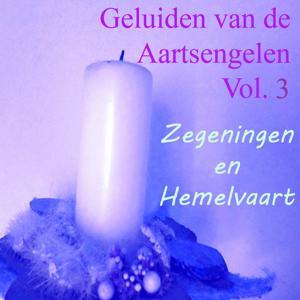Geluiden Van De Aartsengelen, Vol. 3 (Zegeningen En Hemelvaart)