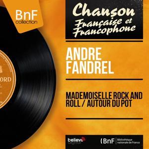 Mademoiselle rock and roll / Autour du pot (Mono Version)