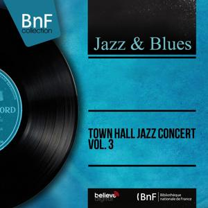Town Hall Jazz Concert Vol. 3 (Mono Version)