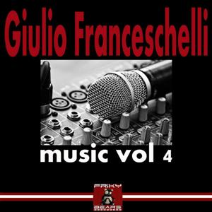 Giulio Franceschelli Music, Vol. 4