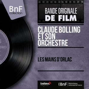 Les mains d'Orlac (Original Motion Picture Soundtrack, Mono Version)