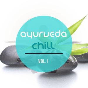 Ayurveda Chill, Vol. 1 (Relaxing Tunes for Meditation and Yoga for the Old Indian Art of Healing)