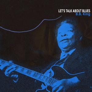 Let's Talk About Blues (Remastered)