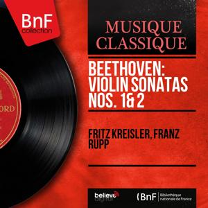 Beethoven: Violin Sonatas Nos. 1 & 2 (Recorded in 1935, Remastered)