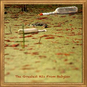The Greatest Hits From Babylon