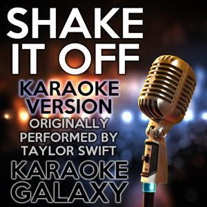 Shake It off (Karaoke Version) (Originally Performed By Taylor Swift)