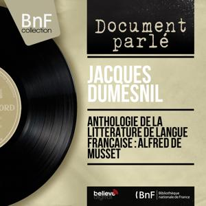 Anthologie de la littérature de langue française : Alfred de Musset (Mono Version)