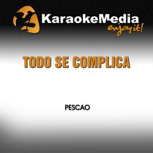 Todo Se Complica (Karaoke Version) [In the Style of Pescao]