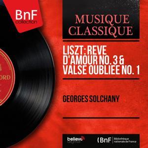 Liszt: Rêve d'amour No. 3 & Valse oubliée No. 1 (Mono Version)