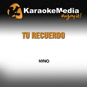 Tu Recuerdo (Karaoke Version) [In the Style of Nyno]