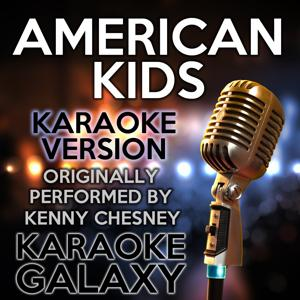 American Kids (Karaoke Version) (Originally Performed By Kenny Chesney)
