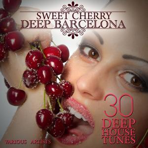 Sweet Cherry Deep Barcelona (30 Deep House Tunes)