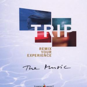 Trip - Remix Your Experience: The Music