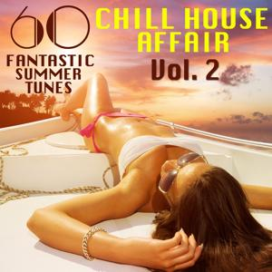 A Chill House Affair, Vol. 2 (60 Fantastic Summer Tunes)