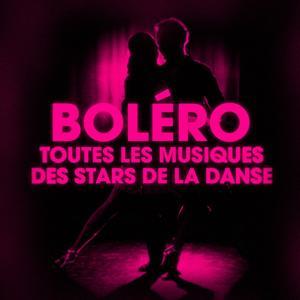 Dansez le boléro (Toutes les musiques des stars de la danse)