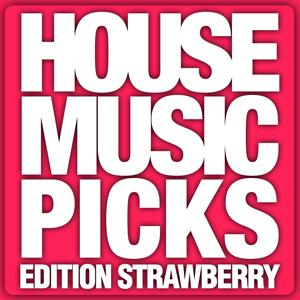 House Music Picks - Edition Strawberry