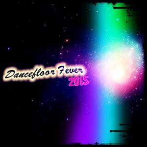 Dancefloor Fever 2015 (70 Songs Ibiza House Celebration Discovery Party Hits Project)