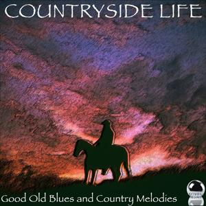 Countryside Life (Good Old Blues and Country Melodies)