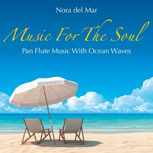 Music for the Soul: Pan Flute Music Accompanied by Ocean Waves