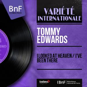 I Looked at Heaven / I've Been There (Mono Version)