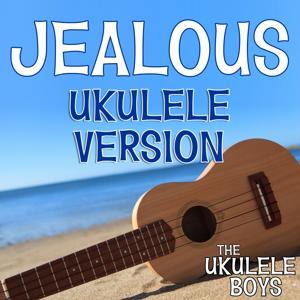 Jealous (Ukulele Version)