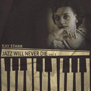 Jazz Will Never Die, Vol. 1 (Remastered)