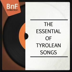 The Essential of Tyrolean Songs (Mono Version)