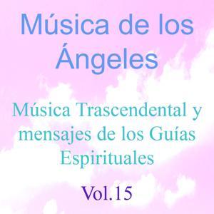 Música de los Ángeles, Vol. 15 (Música Trascendental y Mensajes de los Guías Espirituales)