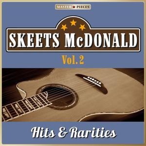 Masterpieces Presents Skeets McDonald: Hits & Rarities, Vol. 2 (52 Country Songs)