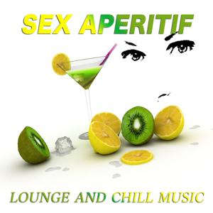 Sex Aperitif (Lounge and Chill Music)