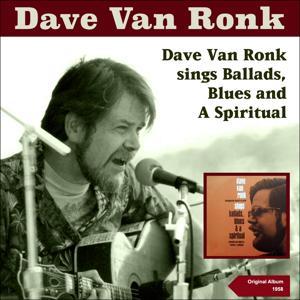 Dave Van Ronk Sings Blues, Ballads and a Spiritual (Original Album with Bonus Tracks 1959)