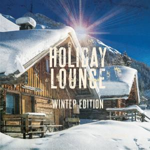 Holiday Lounge - Winter Edition, Vol. 1 (Best of Cozy and Relaxing Lounge & Smooth Jazz Tunes)