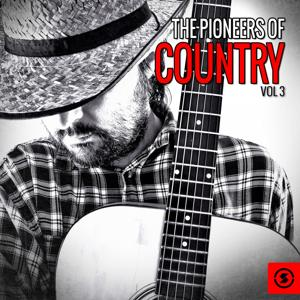 The Pioneers of Country, Vol. 3