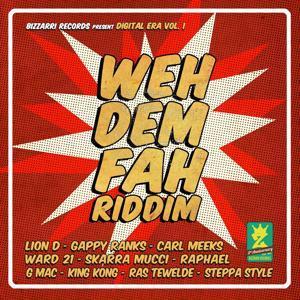Weh Dem Fah Riddim (Digital Era, Vol. 1)