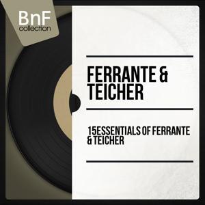 15 Essentials of Ferrante & Teicher (Mono Version)