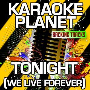Tonight (We Live Forever) [Karaoke Version] (Originally Performed By Union J)