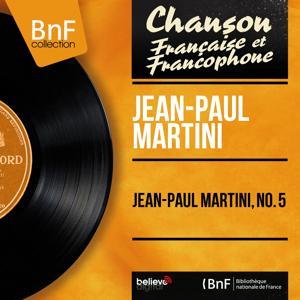 Jean-Paul Martini, no. 5 (Mono Version)