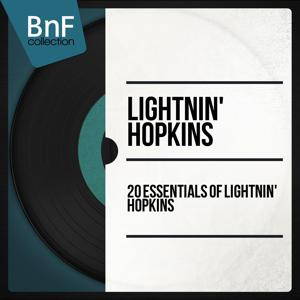 20 Essentials of Lightnin' Hopkins (Mono Version)