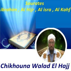 Sourates Ibrahim, Al Hijr, Al Isra, Al Kahf (Quran)