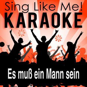 Es muß ein Mann sein (Karaoke Version)