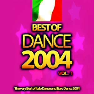 Best of Dance 2004, Vol. 1 (The Very Best of Italo Dance and Euro Dance 2004)