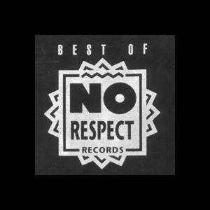 Best of No Respect Records