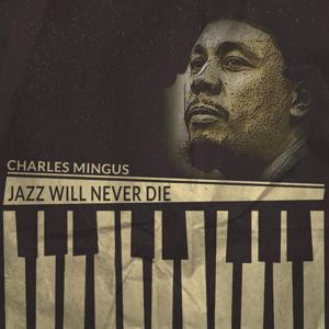 Jazz Will Never Die
