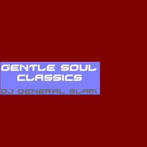 Gentle Soul Classics (Compiled by DJ General Slam) (Future Sounds)