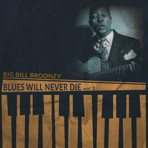 Blues Will Never Die, Vol. 2 (Remastered)