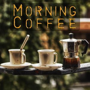 Morning Coffee (Wake up and Start a Good Day)