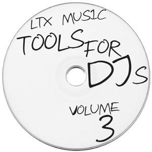LTX Music Presents Tools for DJ's, Vol. 3