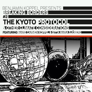 The Kyoto Protocol & Other Climate Considerations (Breaking Borders #2)