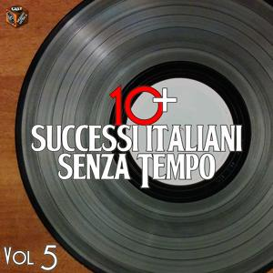 10+ Successi italiani senza tempo, Vol. 5