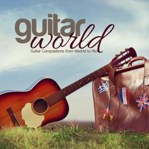 Guitar World Tour (Guitar Compositions from Madrid to Rio)